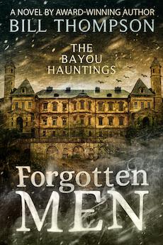 Forgotten Men The Bayou Hauntings